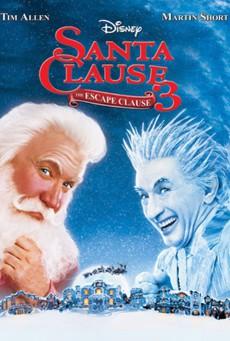 The Santa Clause 3: The Escape Clause (2006) คุณพ่อยอดอิทธิฤทธิ์ 3